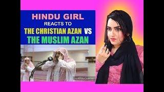 Hindu Reacts To THE CHRISTIAN AZAN VS THE MUSLIM AZAN | Reaction |