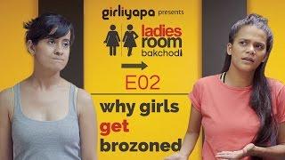 Girliyapa's Why Girls Get Brozoned? | Ladies Room Bakchodi E02