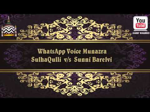 WhatsApp Voice Munazra SulhaQulli vs Maulana Shahir Raza Part 1