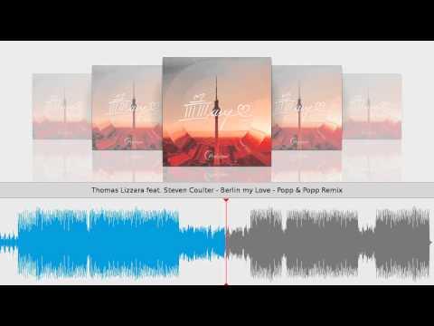 Thomas Lizzara feat. Steven Coulter - Berlin my Love - Popp & Popp Remix