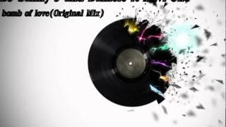 DJ Sanny J and Daniele ft Xavi One - bomb of love (Original Mix)
