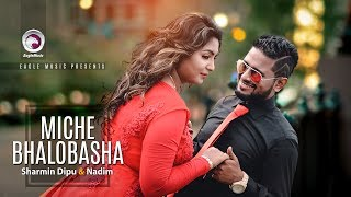 Miche Bhalobasha | Sharmin Dipu | Nadim | New Bangla Music Video | 2017 | Full HD