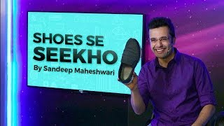Shoes Se Seekho - By Sandeep Maheshwari