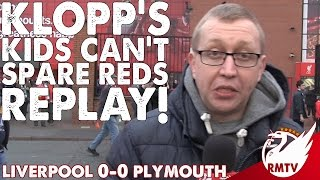 Liverpool v Plymouth 0-0 | Klopp's Kids Can't Spare Reds Replay! | Chris' Match Reaction