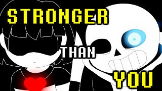 Sans Battle - Stronger Than You (Undertale Animation Parody)