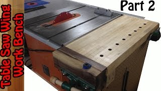Tablesaw Wing Work bench build #2