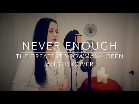 Never Enough - Loren AllredThe Greatest Showman Cover