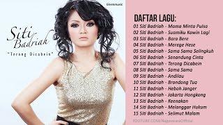 LAGU DANGDUT TERBARU 2017 - SITI BADRIAH FULL ALBUM