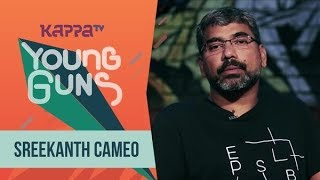Sreekanth Cameo - Young Guns - Kappa TV