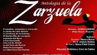 Antologia De La Zarzuela (Orquesta Sinfonica y Coro de Caldas, 18 Noviembre)