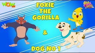 Foxie the Gorilla | Dog Number 1- Eena Meena Deeka - Animated cartoon - Non Dialogue