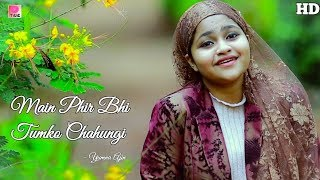 Main Phir Tumko Chahungi By Yumna Ajin | Full HD Video