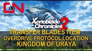 Xenoblade Chronicles 2 - Overdrive Protocol Location - Transfer Blades