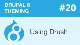 Drupal 8 Theming - Part 20 - Using Drush