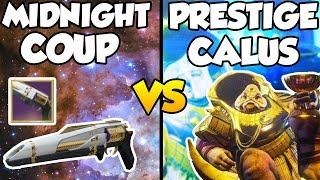 Midnight Coup vs PRESTIGE Calus! [1 Phase] [Destiny 2]