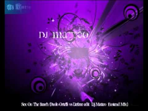 Xxx Mp4 Sex On The Beach Paolo Ortelli Vs Degree Edit Dj Matteo Exsted Mix 3gp Sex