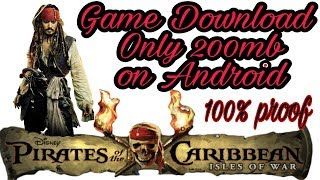 How To Download (Pirates Of The Caribbean) Game On Android Only 200mb With Proof! By Mobile Tricks