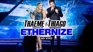 Thaeme & Thiago - Ethernize (Ao Vivo)
