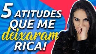 5 ATITUDES que MUDARAM minha vida  e me fizeram ficar RICA - Júlia Mendonça