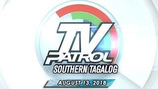 TV Patrol Southern Tagalog - August 13, 2018