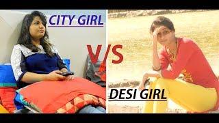 CITY GIRL v/s DESI GIRL || OFFICIAL || U NICK MEDIA || CITY GF v/s DESI GF.