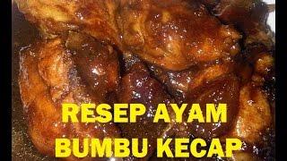 Resep Cara Membuat Ayam Kecap Mudah Dan Nikmat (INDONESIA FOOD)