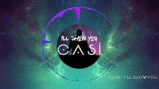 Casi - I'll Show You [No Copyright Music] #CasiMusic