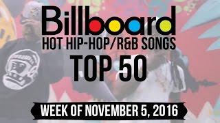 Top 50 - Billboard Hip-Hop/R&B Songs | Week of November 5, 2016 | Charts
