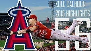 Kole Calhoun | Los Angeles Angels | 2015 Highlights Mix | HD