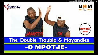 The Double Trouble - O mpotje ft mayandies