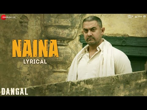 Naina - Lyrical | Dangal | Aamir Khan | Arijit Singh | Pritam | Amitabh Bhattacharya | New Song 2017