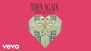 Roscoe Dash - Then Again