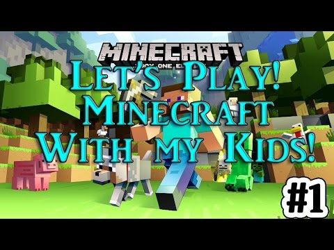 [XBox One] Let's Play! Minecraft With My Kids!
