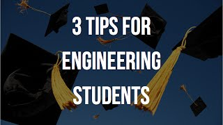 3 Tips for Engineering Students in College