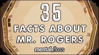 35 Facts About Mr. Fred Rogers - mental_floss on YouTube (Ep.2)