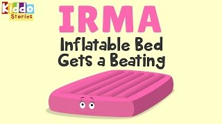 Bedtime Stories for Kids: Irma Inflatable Bed