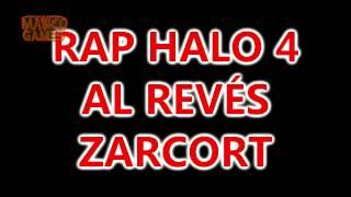 ZARCORTGAME | RAP HALO 4 | AL REVÉS | PARODIA