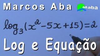 LOG - Logarítmo + Equação do 2 ° grau + prova Real