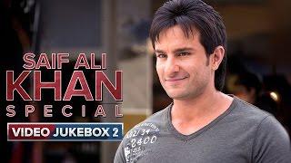 Saif Ali Khan Special   Video Jukebox   Vol. 2