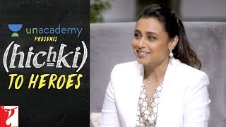 Unacademy presents Hichki to Heroes  Rani Mukerji  Hichki uploaded on 16-03-2018 35844 views