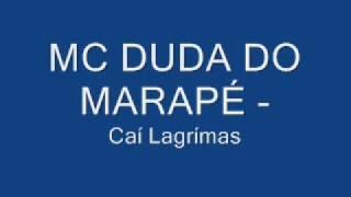 Mc Duda do Marapé - Caí Lagrimas