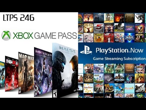 Xbox Game Pass vs. PlayStation Now. PSVR sales almost 1 Million. LTPS 246