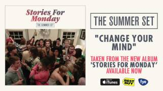 The Summer Set - Change Your Mind