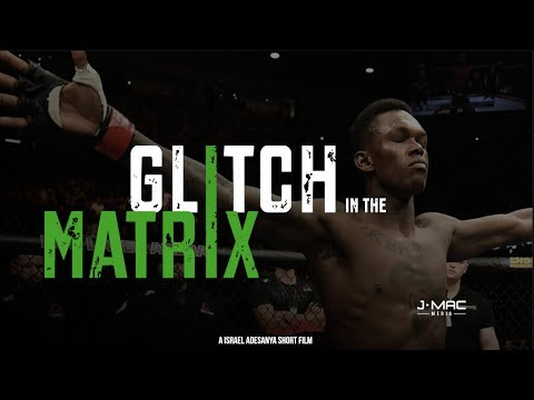 Glitch in the Matrix An Israel Adesanya Short Film by Mike Ciavarro