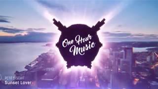 Sunset Lover    One Hour//(my Fav Song)