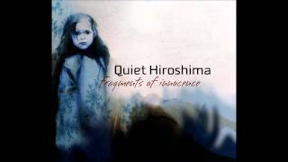 Quiet Hiroshima - Fragments Of Innocence