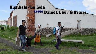 Kumbala - Maldita Vecindad /La lola - Café Quijano (Awhen cover)