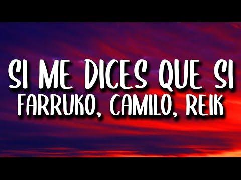 Reik Camilo Farruko Si Me Dices Que Si Letra Lyrics