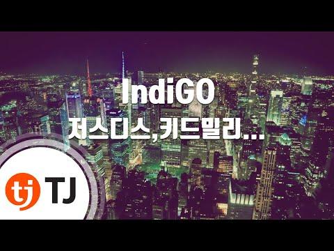 [TJ노래방] IndiGO - 저스디스,키드밀리,NO:EL,양홍원  TJ Karaoke