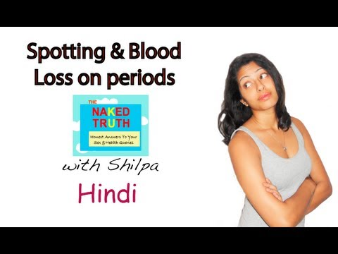 Period Blood Loss and Spotting - Hindi